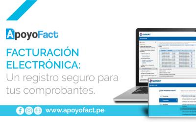 Facturación Electrónica: Un registro seguro para tus comprobantes.